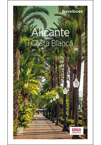 Okładka książki Alicante i Costa Blanca. Travelbook. Wydanie 3