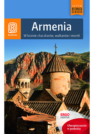 Okładka książki Armenia. W krainie chaczkarów, wulkanów i moreli. Wydanie 1