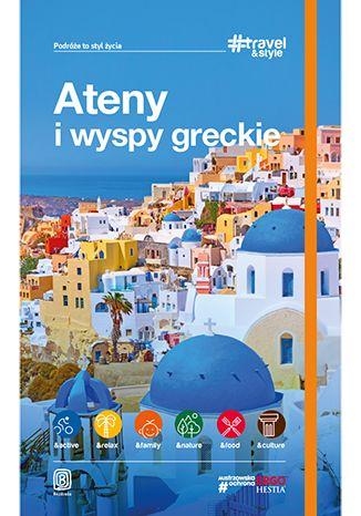 Okładka książki Ateny i wyspy greckie. #Travel&Style. Wydanie 1