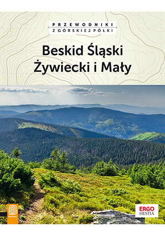 Okładka książki Beskid Śląski, Żywiecki i Mały. Wydanie 2