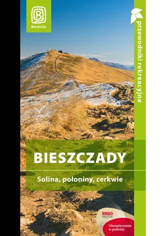 Okładka książki Bieszczady. Solina, połoniny, cerkwie. Przewodnik rekreacyjny. Wydanie 3