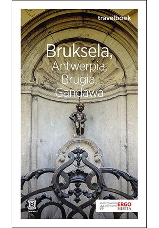 Okładka książki Bruksela, Antwerpia, Brugia, Gandawa. Travelbook. Wydanie 1