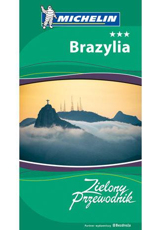 Okładka książki Brazylia. Zielony Przewodnik. Wydanie 1