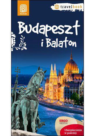 Okładka książki Budapeszt i Balaton.Travelbook. Wydanie 1