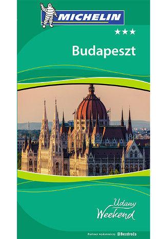 Okładka książki Budapeszt. Udany Weekend