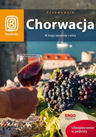 Okładka książki/ebooka Chorwacja. W kraju lawendy i wina. Wydanie 7