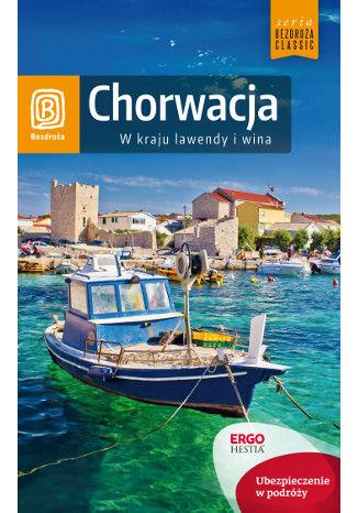 Okładka książki Chorwacja. W kraju lawendy i wina. Wydanie 8