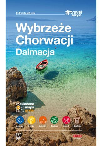 Okładka książki Wybrzeże Chorwacji. Dalmacja. #Travel&Style. Wydanie 1