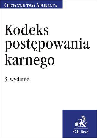 Okładka książki/ebooka Kodeks postępowania karnego. Orzecznictwo Aplikanta. Wydanie 3
