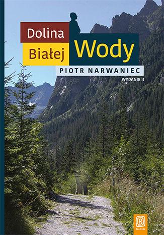 Okładka książki Dolina Białej Wody. Wydanie II