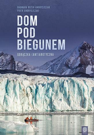 Okładka książki/ebooka Dom pod biegunem. Gorączka (ant)arktyczna