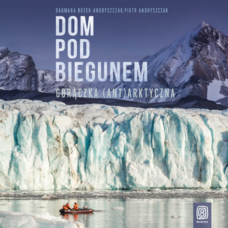 Okładka książki Dom pod biegunem. Gorączka (ant)arktyczna