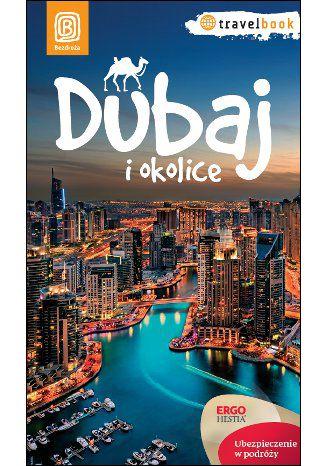 Okładka książki Dubaj i okolice. Travelbook. Wydanie 1