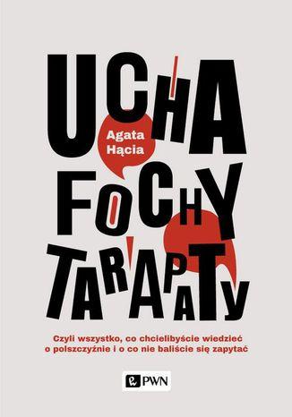 Okładka książki/ebooka Ucha, fochy, tarapaty