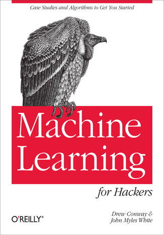 Okładka książki/ebooka Machine Learning for Hackers. Case Studies and Algorithms to Get You Started
