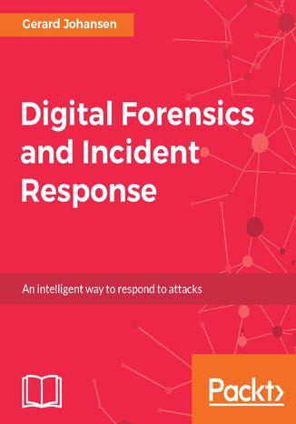Okładka książki/ebooka Digital Forensics and Incident Response