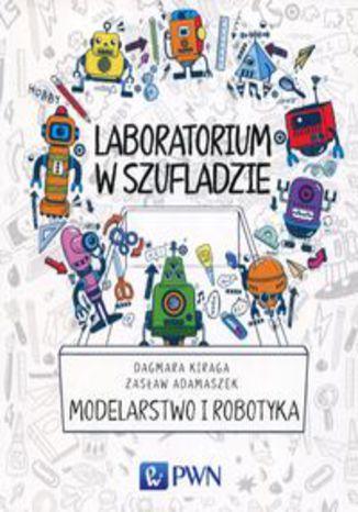 Okładka książki Laboratorium w szufladzie Modelarstwo i robotyka
