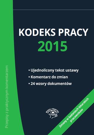 Okładka książki/ebooka Kodeks pracy 2015 - nowe wydanie