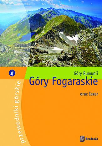 Okładka książki/ebooka Góry Fogaraskie oraz Iezer. II wydanie
