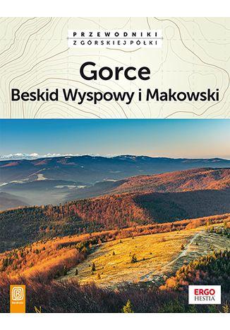 Okładka książki Gorce, Beskid Wyspowy i Makowski. Wydanie 2