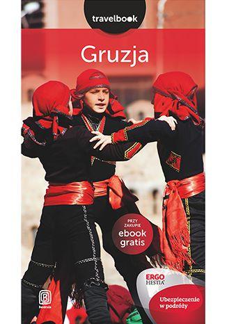 Okładka książki Gruzja. Travelbook. Wydanie 2