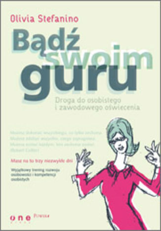 Okładka książki Bądź swoim guru. Droga do osobistego i zawodowego oświecenia