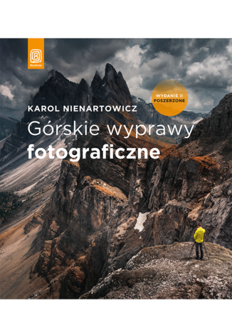 Okładka książki/ebooka Górskie wyprawy fotograficzne. Wydanie II poszerzone