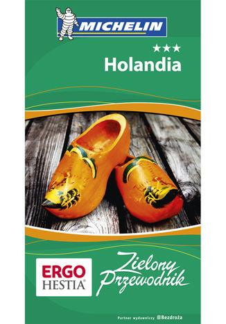 Holandia. Zielony Przewodnik. Wydanie 1