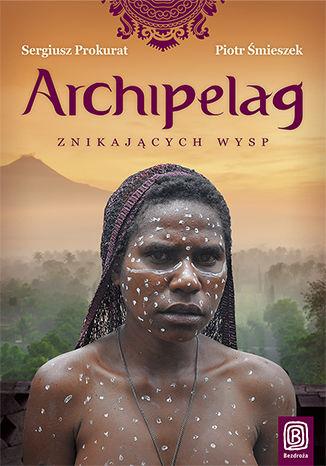 Okładka książki/ebooka Archipelag znikających wysp