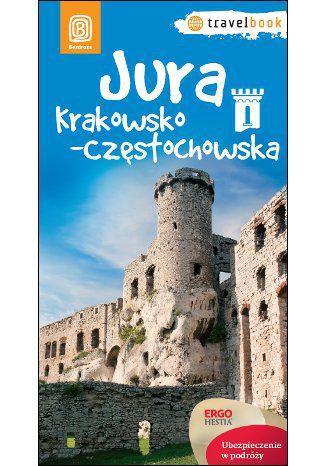 Okładka książki Jura Krakowsko-Częstochowska. Travelbook. Wydanie 1