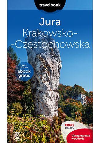 Okładka książki Jura Krakowsko-Częstochowska. Travelbook. Wydanie 2
