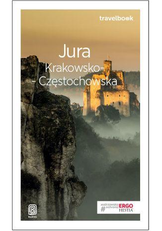 Okładka książki Jura Krakowsko-Częstochowska. Travelbook. Wydanie 3