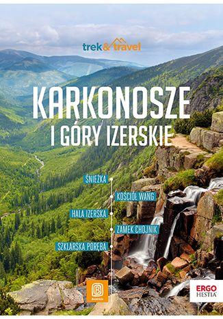 Okładka książki Karkonosze i Góry Izerskie. trek&travel. Wydanie 1