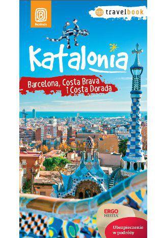 Katalonia. Barcelona, Costa Brava i Costa Dorada. Travelbook. Wydanie 1