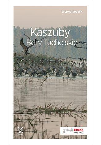 Okładka książki/ebooka Kaszuby i Bory Tucholskie. Travelbook. Wydanie 1