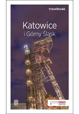 Okładka książki Katowice i Górny Śląsk. Travelbook. Wydanie 2