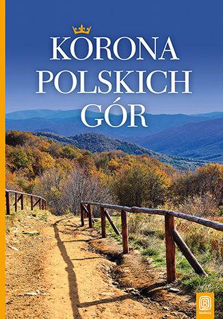 Okładka książki Korona Polskich Gór. Wydanie 2