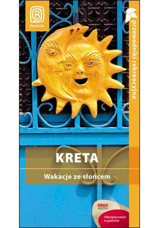 Okładka książki Kreta. Wakacje ze słońcem. Przewodnik rekreacyjny. Wydanie 1
