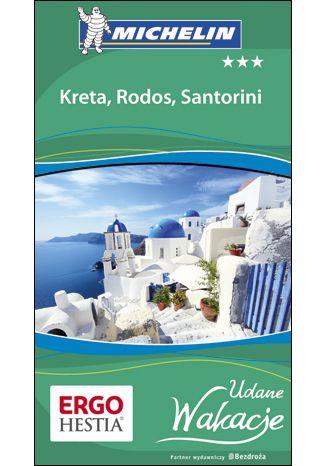 Okładka książki Kreta, Rodos i Santorini. Udane Wakacje. Wydanie 1