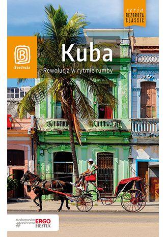 Okładka książki/ebooka Kuba. Rewolucja w rytmie rumby. Wydanie 1