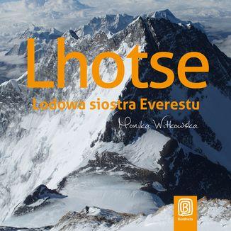 Okładka książki Lhotse. Lodowa siostra Everestu