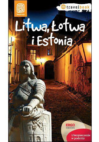 Okładka książki Litwa, Łotwa i Estonia. Travelbook. Wydanie 1