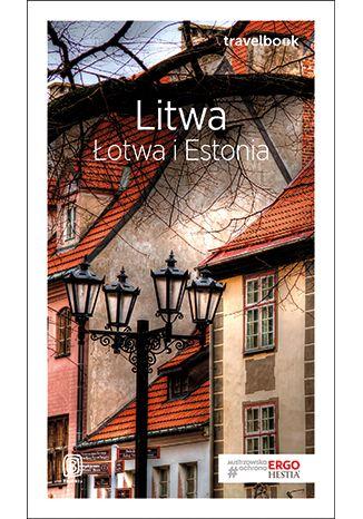 Okładka książki Litwa, Łotwa i Estonia. Travelbook. Wydanie 3