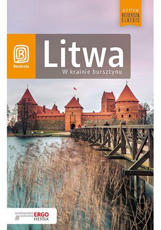 Okładka książki Litwa. W krainie bursztynu. Wydanie 1