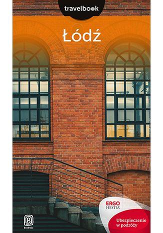 Okładka książki Łódź. Travelbook. Wydanie 1