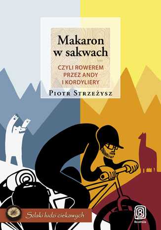 Okładka książki/ebooka Makaron w sakwach, czyli rowerem przez Andy i Kordyliery