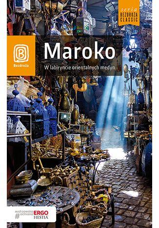 Okładka książki Maroko. W labiryncie orientalnych medyn. Wydanie 2