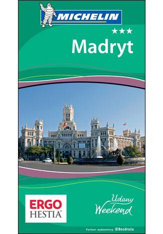 Okładka książki/ebooka Madryt. Udany weekend. Wydanie 1
