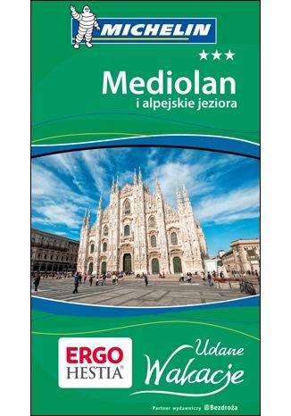 Okładka książki/ebooka Mediolan i alpejskie jeziora. Udane Wakacje. Wydanie 1