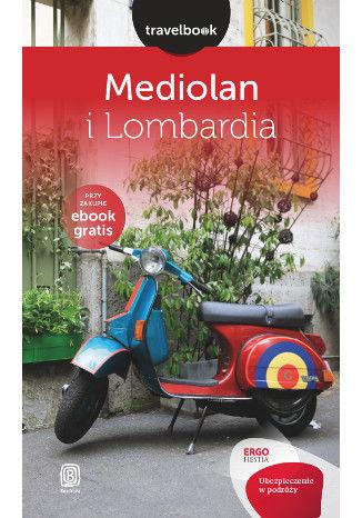 Okładka książki/ebooka Mediolan i Lombardia. Travelbook. Wydanie 1
